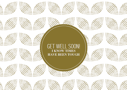[SS2400] GET WELL SOON! I KNOW TIMES HAVE BEEN THOUGH